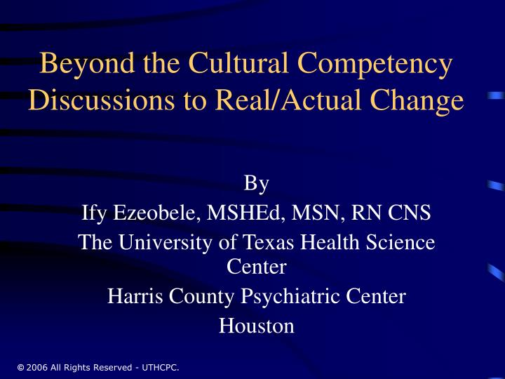 Beyond the cultural competency discussions to real actual change