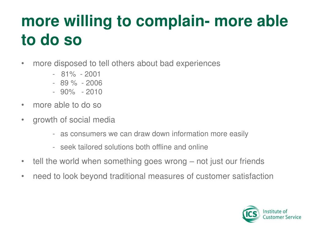 more willing to complain- more able to do so
