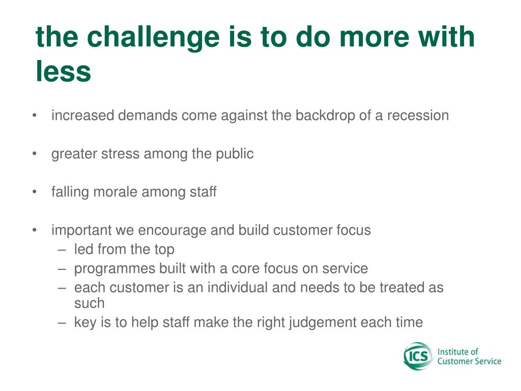 the challenge is to do more with less