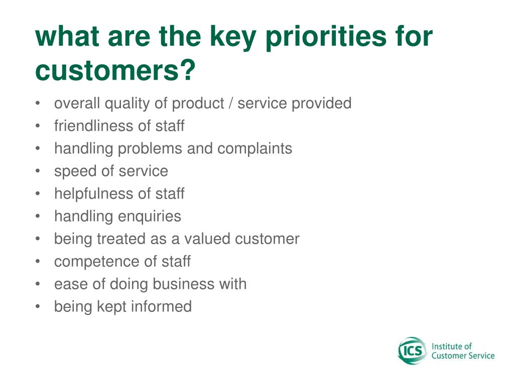 what are the key priorities for customers?