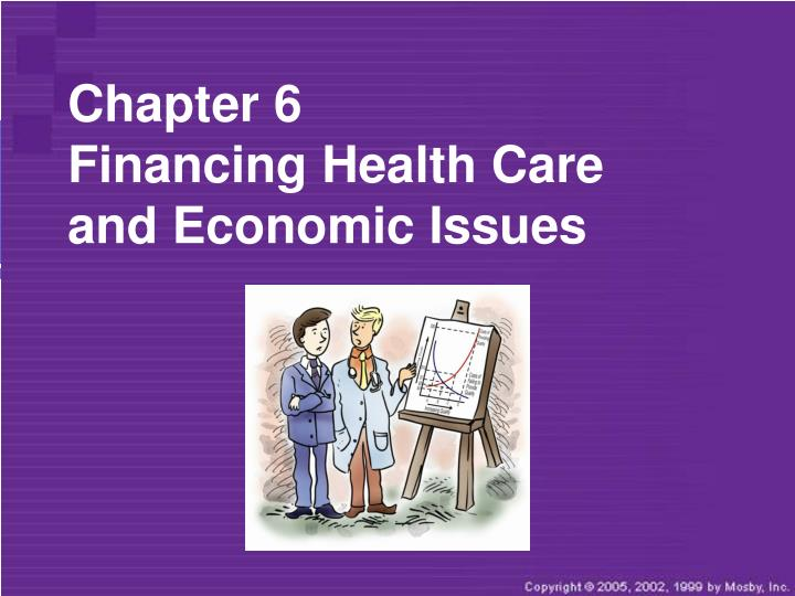 chapter 6 financing health care and economic issues n.