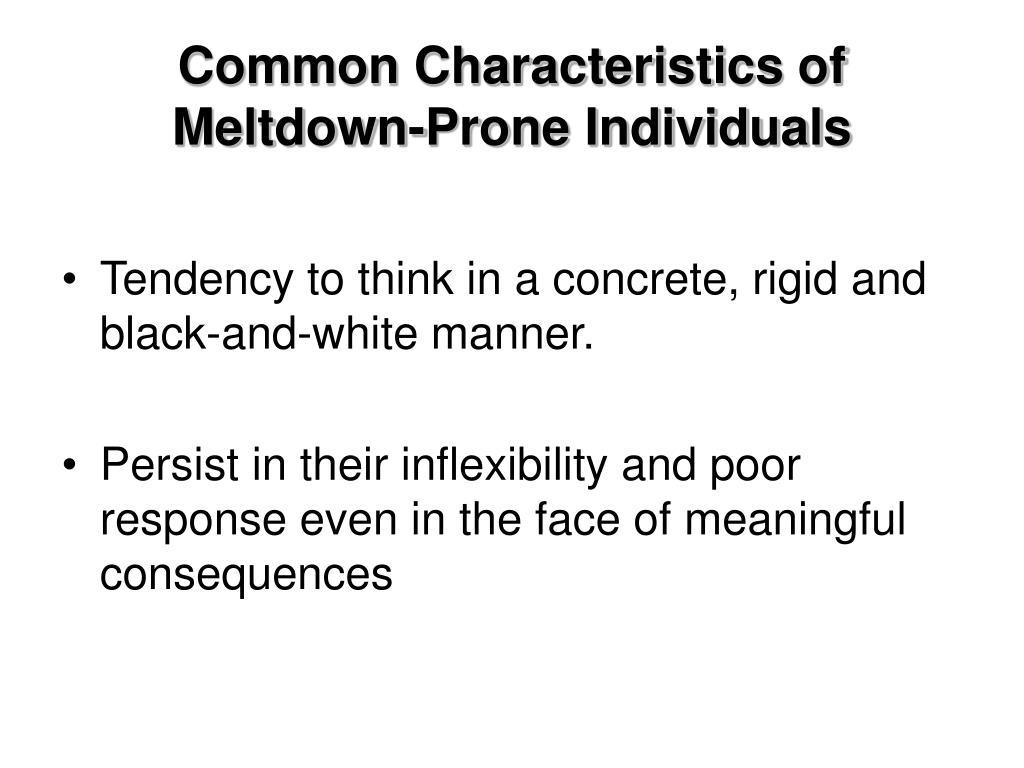 Common Characteristics of Meltdown-Prone Individuals
