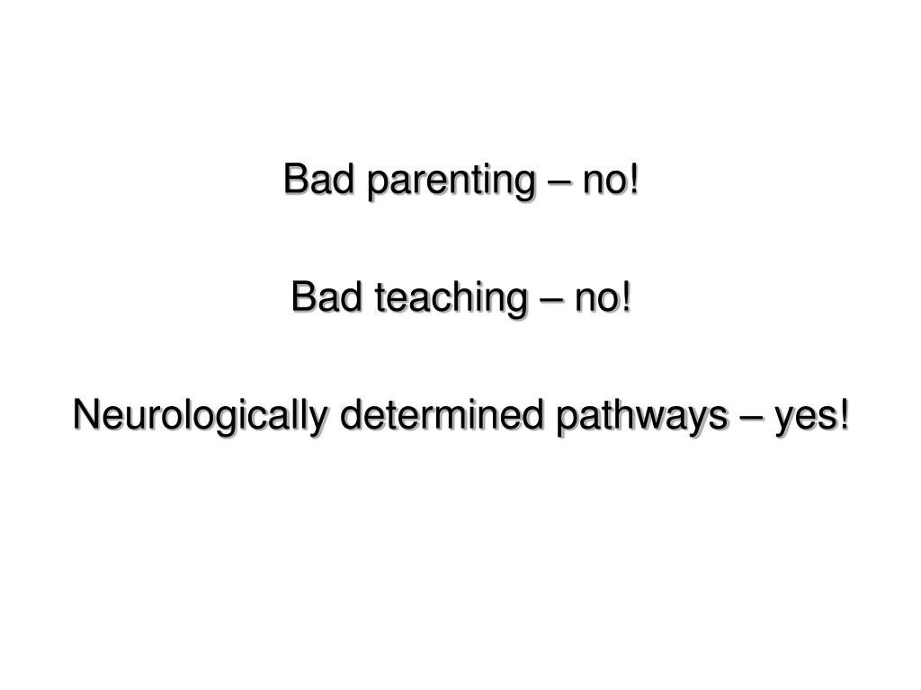 Bad parenting – no!