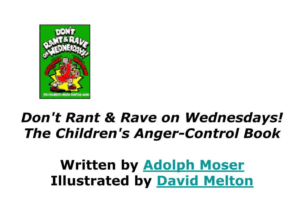 Don't Rant & Rave on Wednesdays! The Children's Anger-Control Book