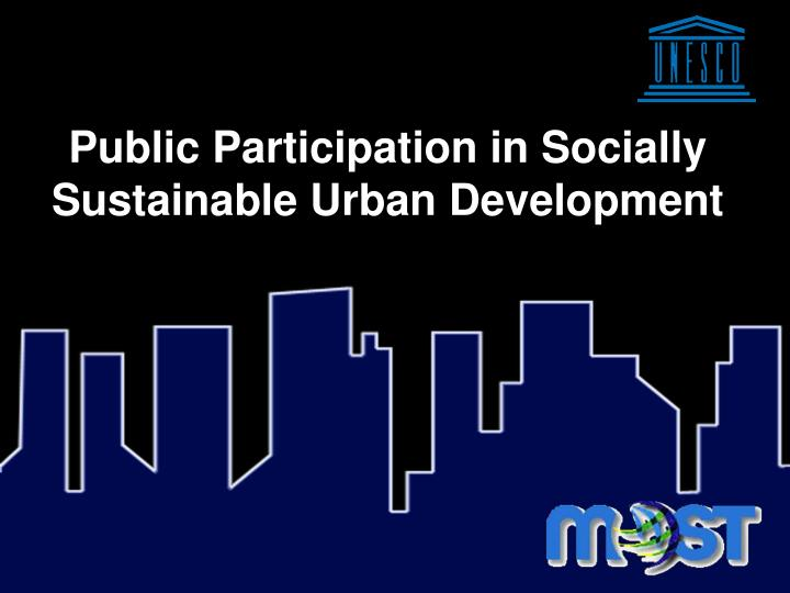 Public participation in socially sustainable urban development