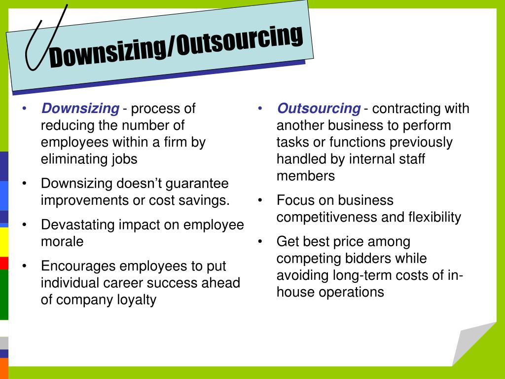 Downsizing/Outsourcing