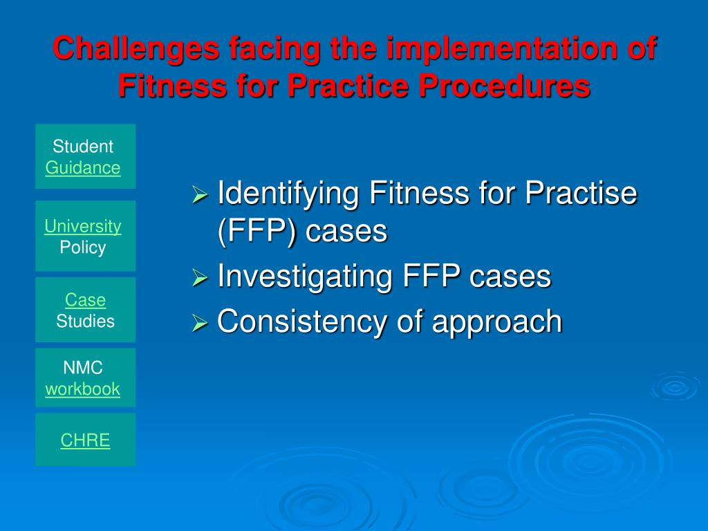 Challenges facing the implementation of Fitness for Practice Procedures