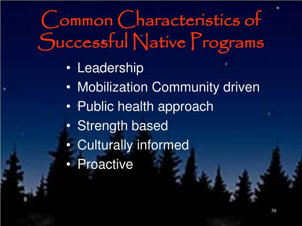 Common Characteristics of Successful Native Programs