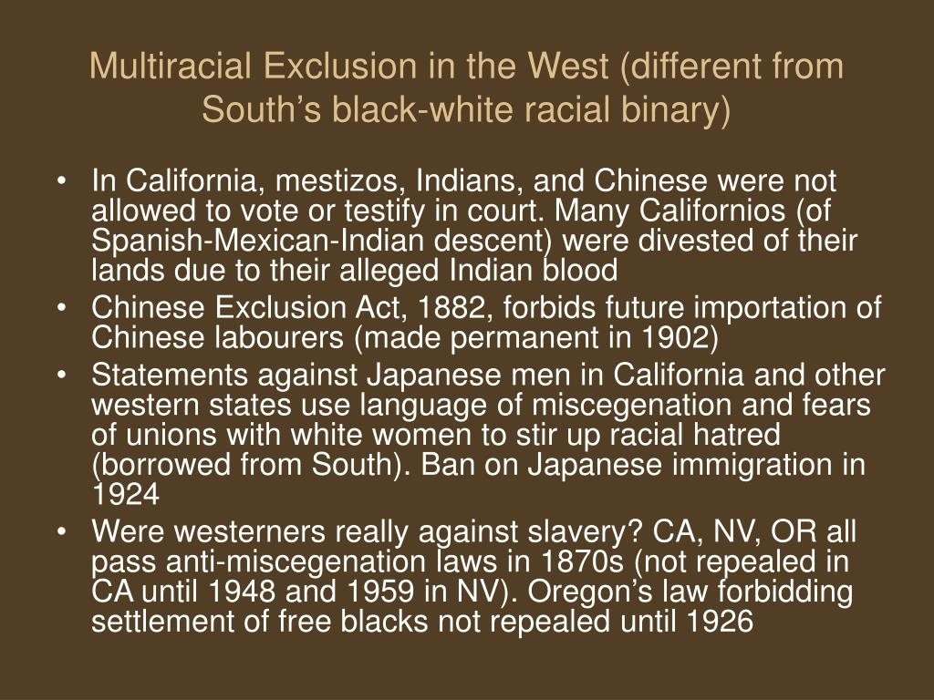 Multiracial Exclusion in the West (different from South's black-white racial binary)