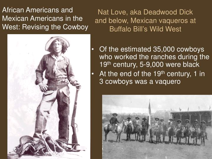 Nat love aka deadwood dick and below mexican vaqueros at buffalo bill s wild west