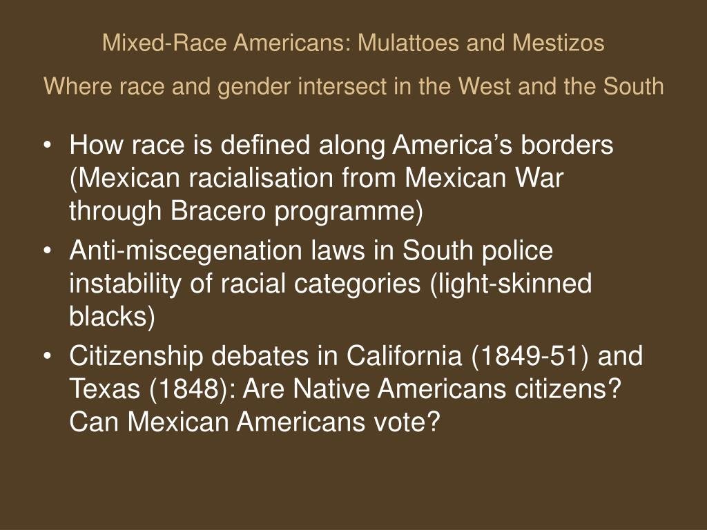 Mixed-Race Americans: Mulattoes and Mestizos