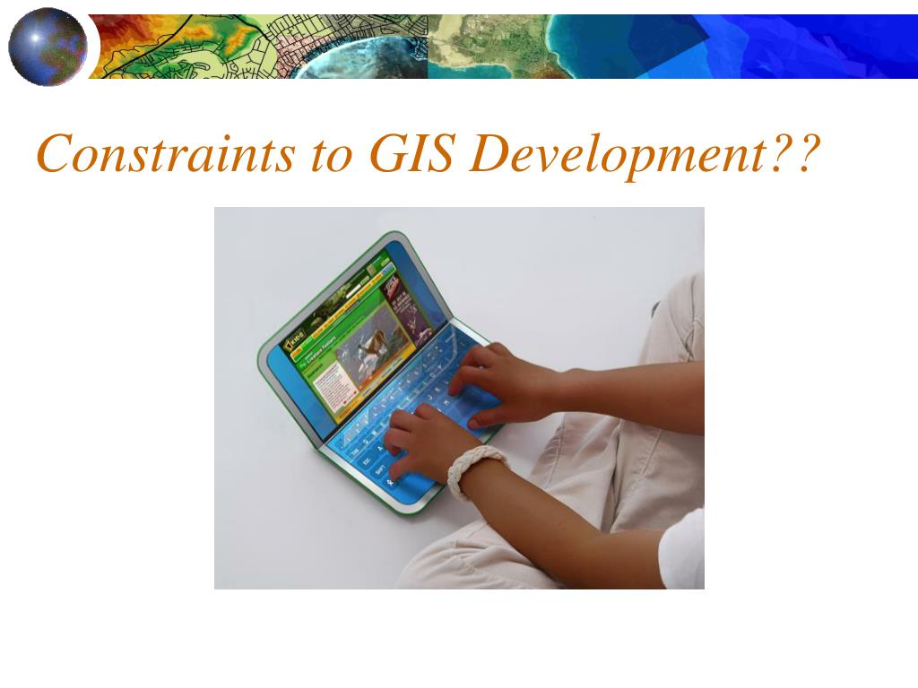 Constraints to GIS Development??