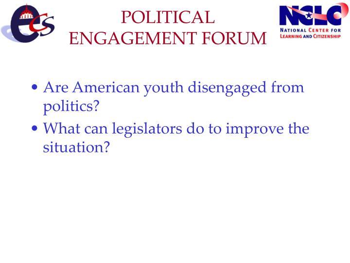 Political engagement forum