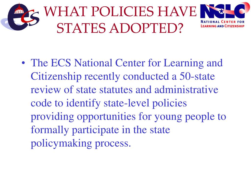 WHAT POLICIES HAVE STATES ADOPTED?