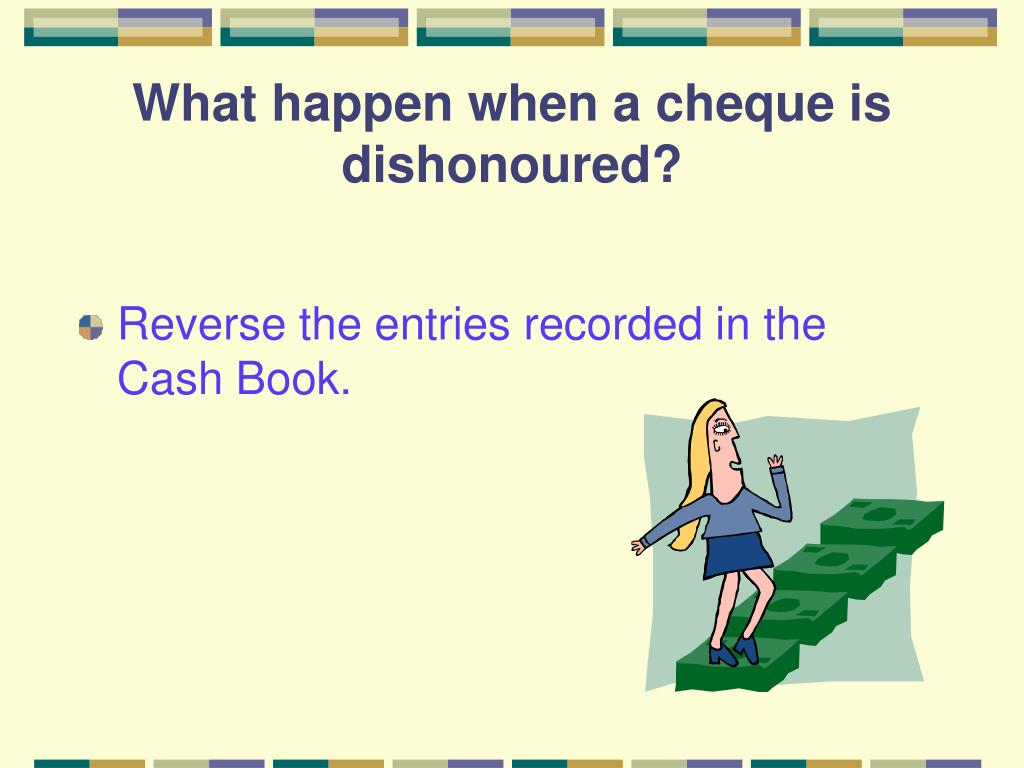 What happen when a cheque is dishonoured?