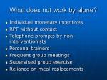 what does not work by alone