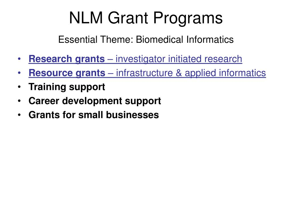 nlm grant programs essential theme biomedical informatics l.