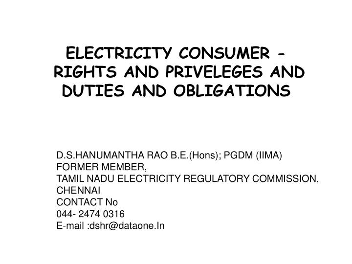 Electricity consumer rights and priveleges and duties and obligations