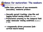 evidence for maturation the newborn