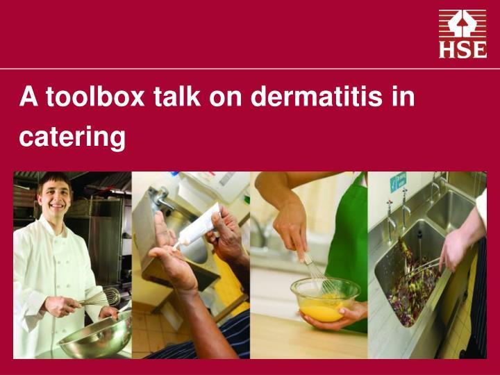 a toolbox talk on dermatitis in catering n.