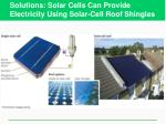 solutions solar cells can provide electricity using solar cell roof shingles