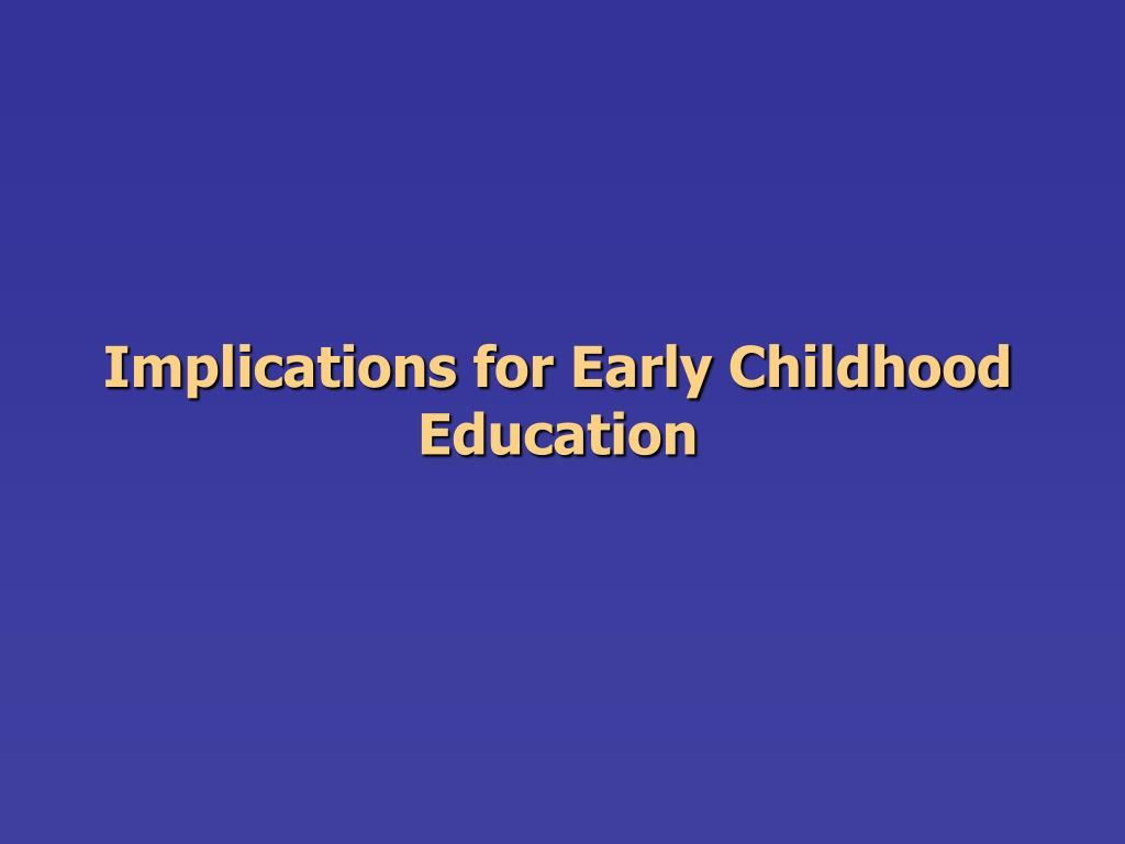 Implications for Early Childhood Education