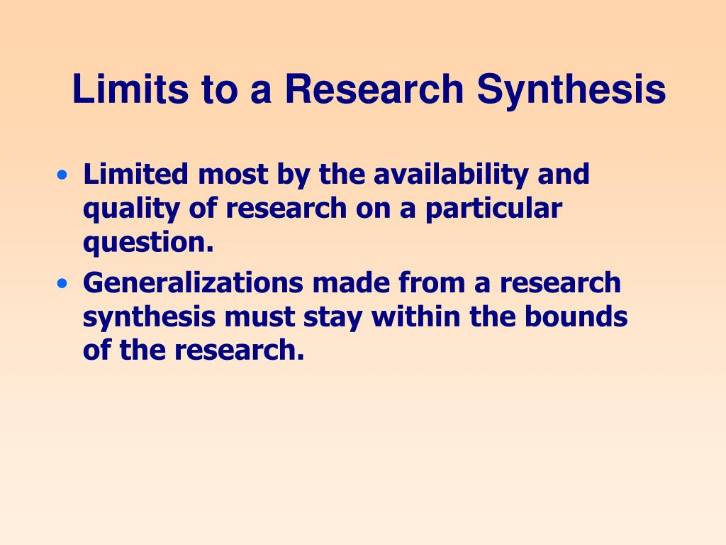 Limits to a Research Synthesis