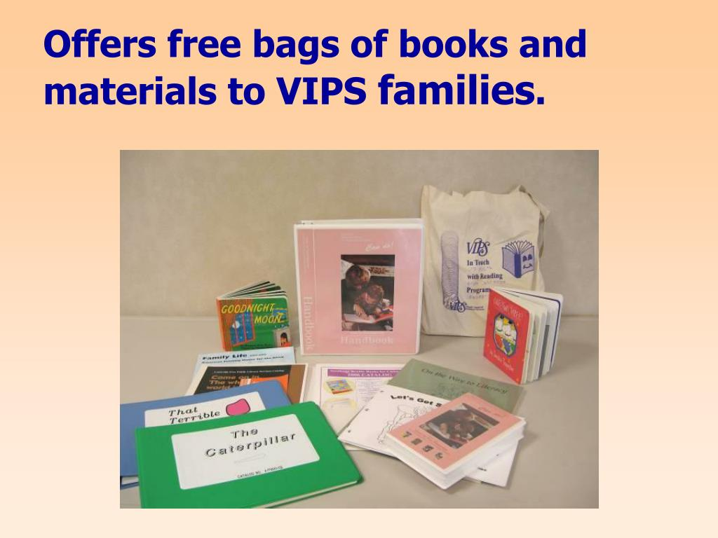Offers free bags of books and materials to VIPS