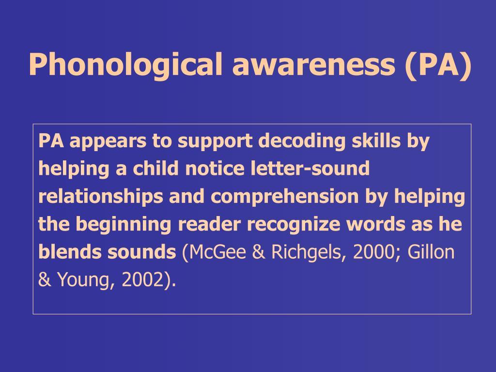 Phonological awareness (PA)