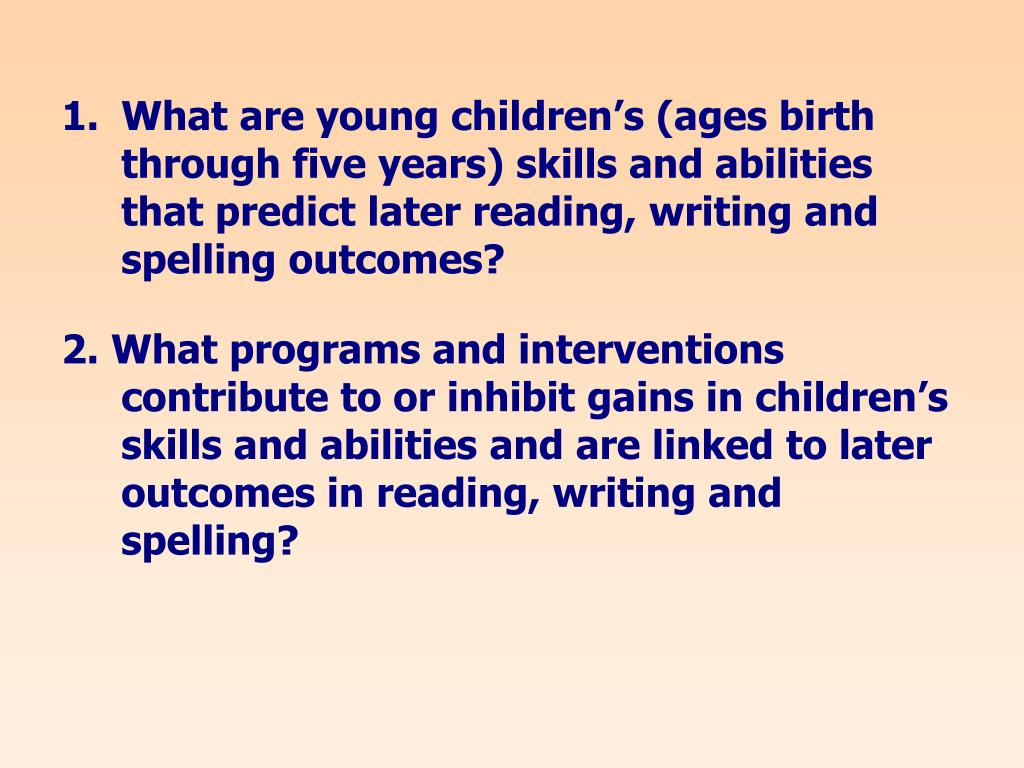 What are young children's (ages birth through five years) skills and abilities that predict later reading, writing and spelling outcomes?