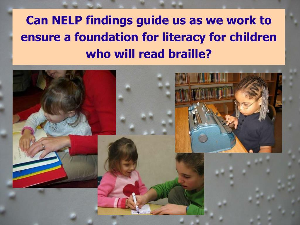 Can NELP findings guide us as we work to ensure a foundation for literacy for children who will read braille?