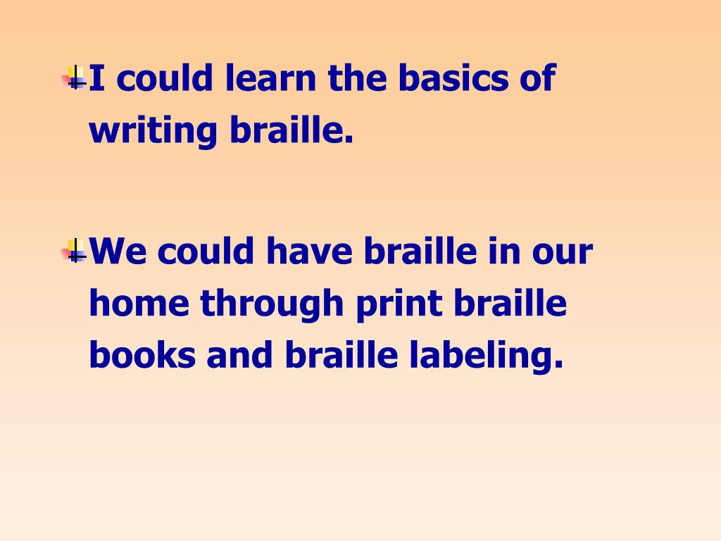 I could learn the basics of writing braille.