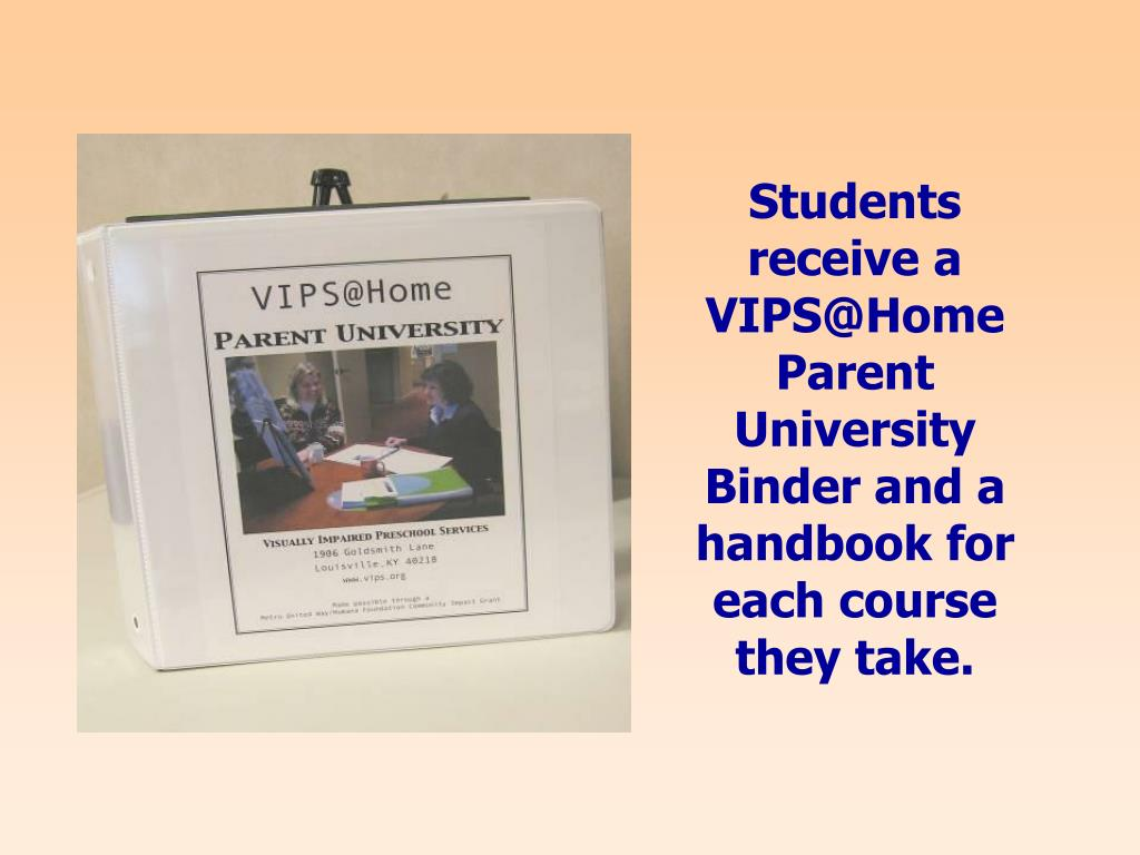 Students receive a VIPS@Home Parent University Binder and a handbook for each course they take.