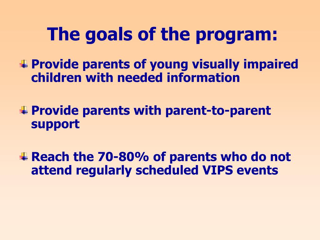The goals of the program: