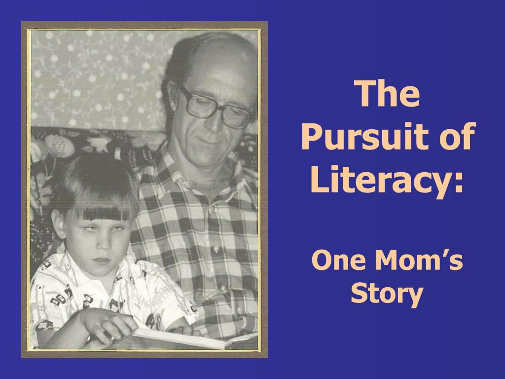 The Pursuit of Literacy: