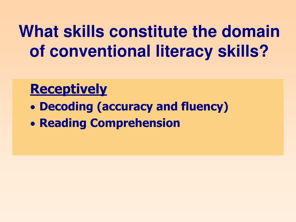 What skills constitute the domain of conventional literacy skills?