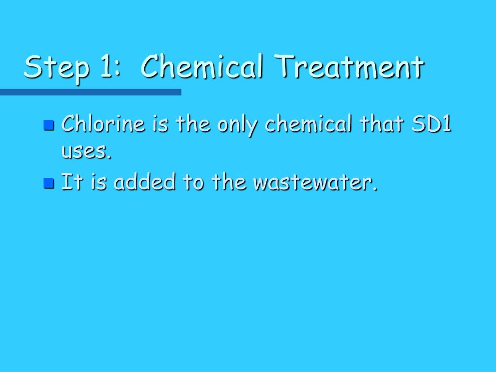 Step 1:  Chemical Treatment