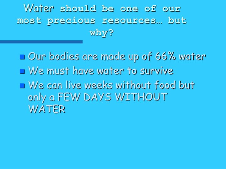 Water should be one of our most precious resources but why
