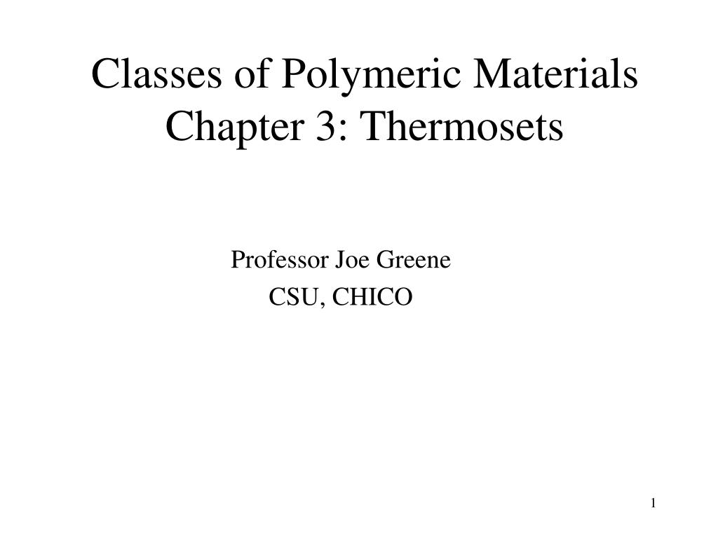 classes of polymeric materials chapter 3 thermosets l.