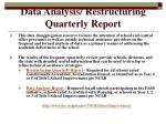 data analysis restructuring quarterly report