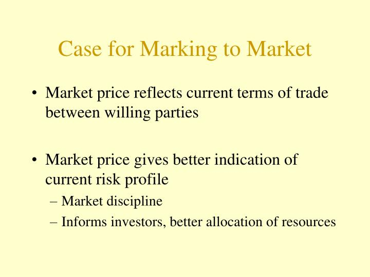Case for marking to market