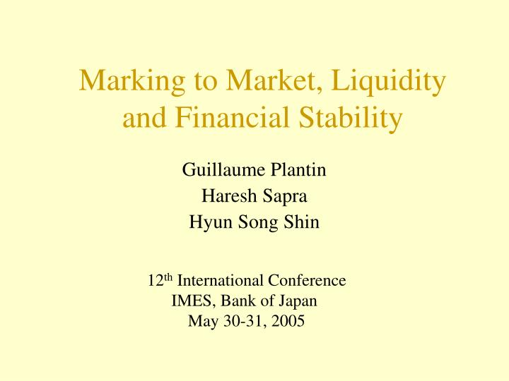 Marking to market liquidity and financial stability