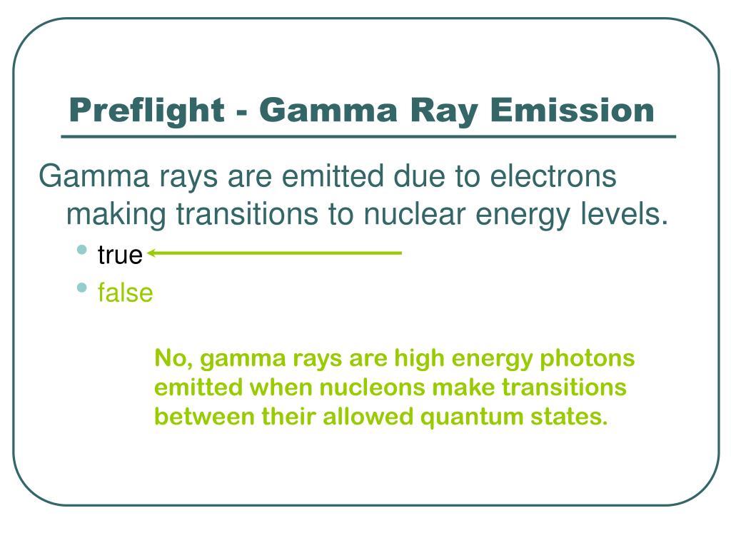 Preflight - Gamma Ray Emission