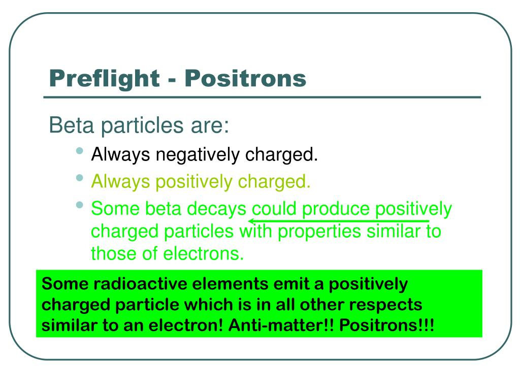 Preflight - Positrons