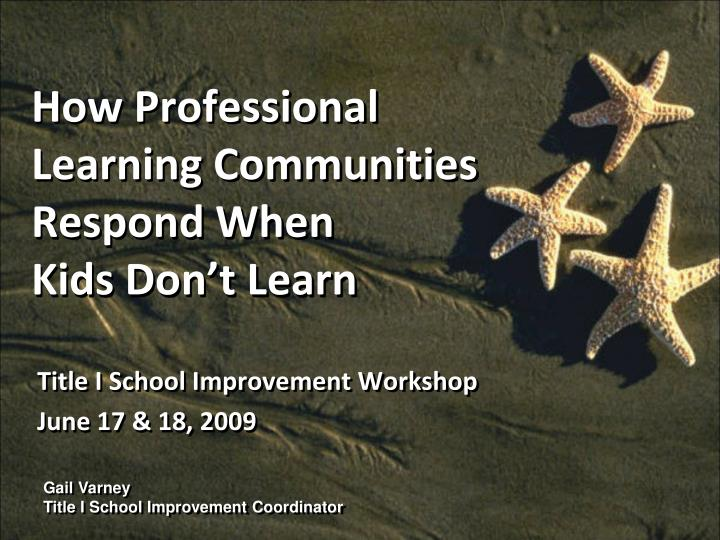 How professional learning communities respond when kids don t learn