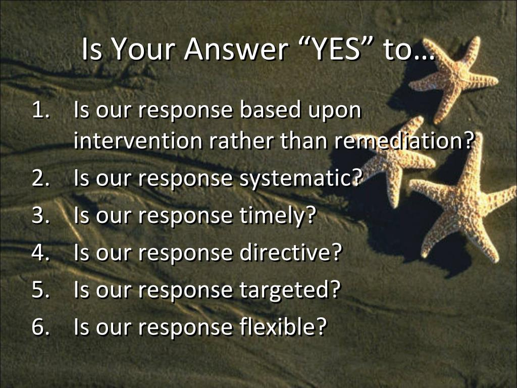 "Is Your Answer ""YES"" to…"