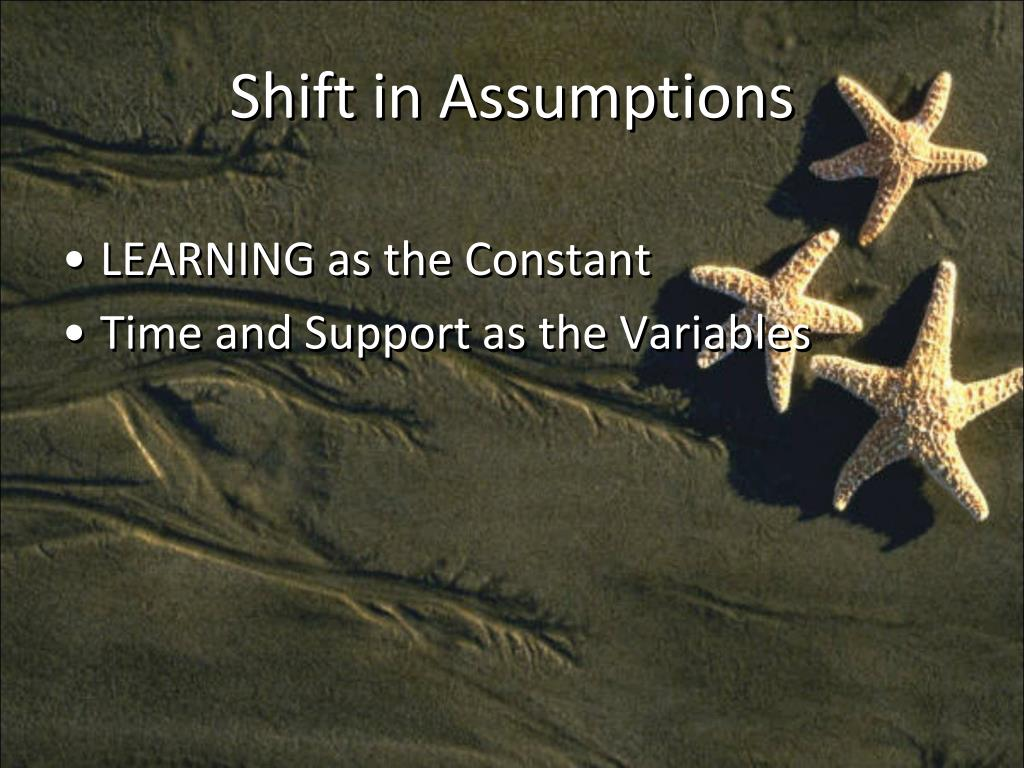 Shift in Assumptions