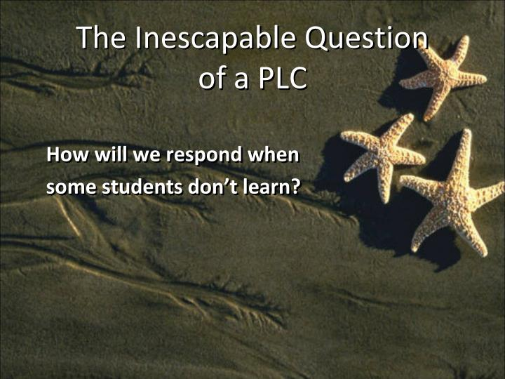 The inescapable question of a plc