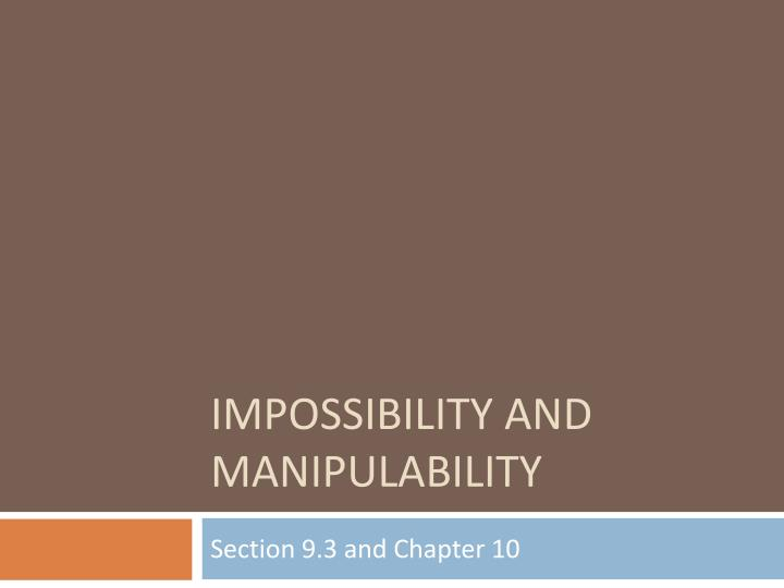 Impossibility and manipulability