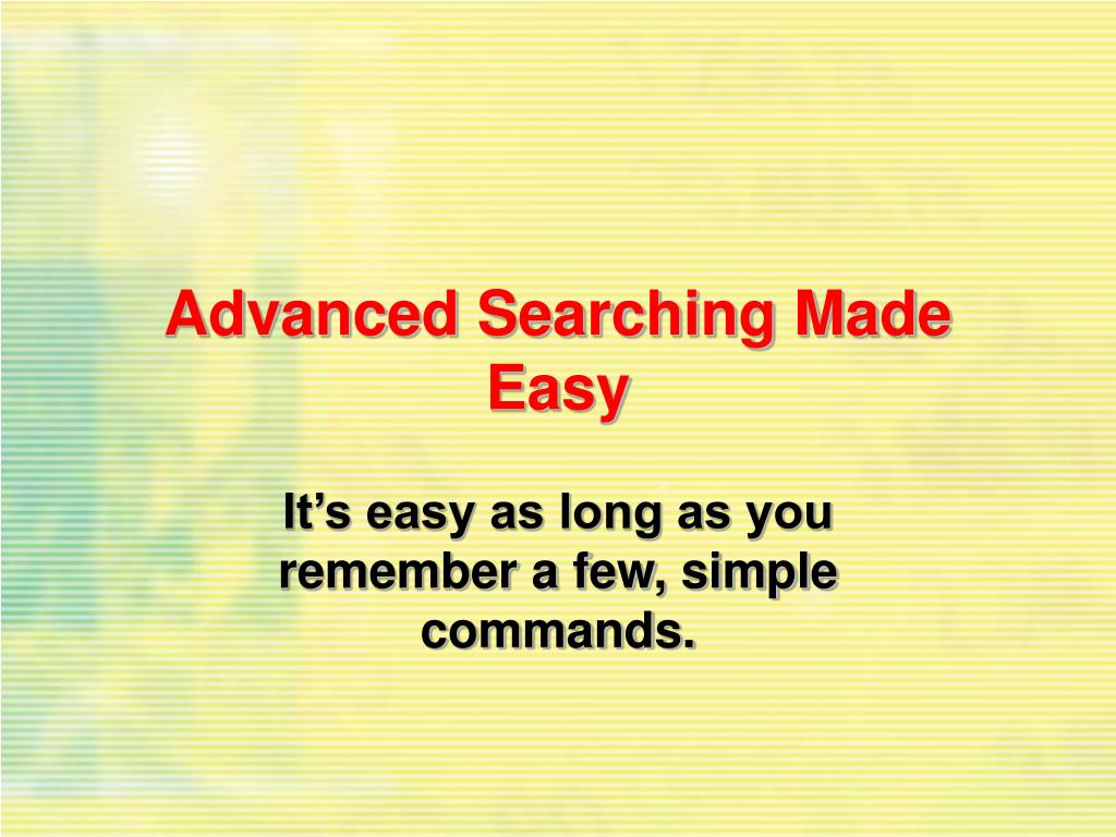 Advanced Searching Made Easy